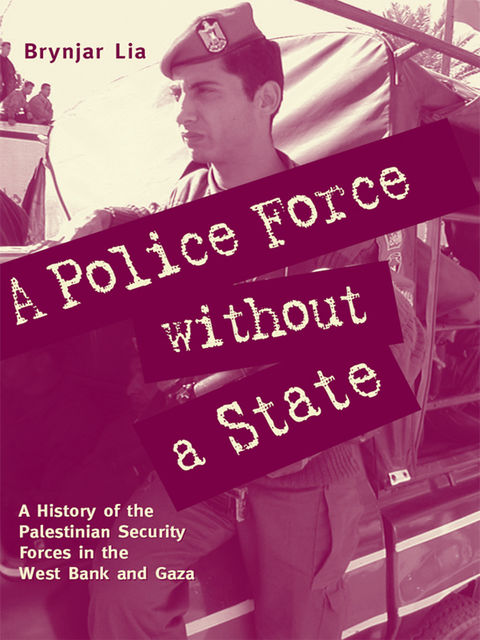 A Police Force without a State, Brynjar Lia
