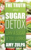 The Truth about Sugar Detox, Amy Zulpa