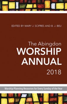 The Abingdon Worship Annual 2020, B.J. Beu, Mary Scifres
