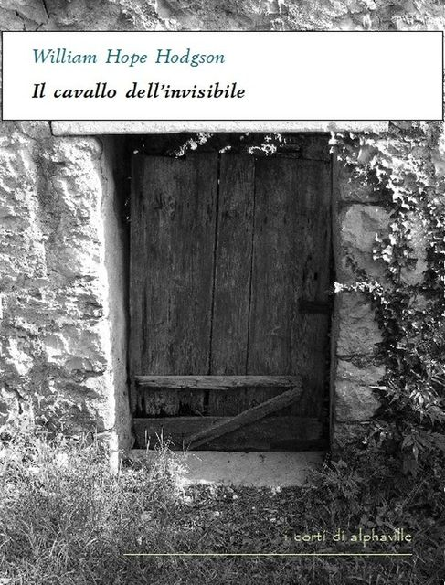 Il cavallo dell'invisibile, William Hope Hodgson