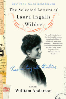 The Selected Letters of Laura Ingalls Wilder, Laura Ingalls Wilder, William Anderson