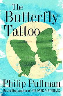 The Butterfly Tattoo, Philip Pullman
