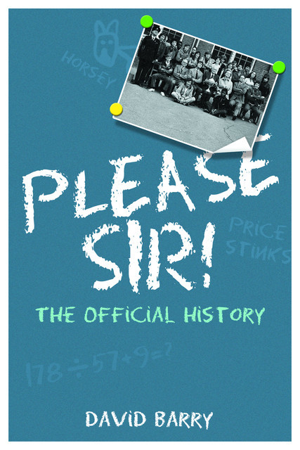 Please Sir! The Official History, David Barry