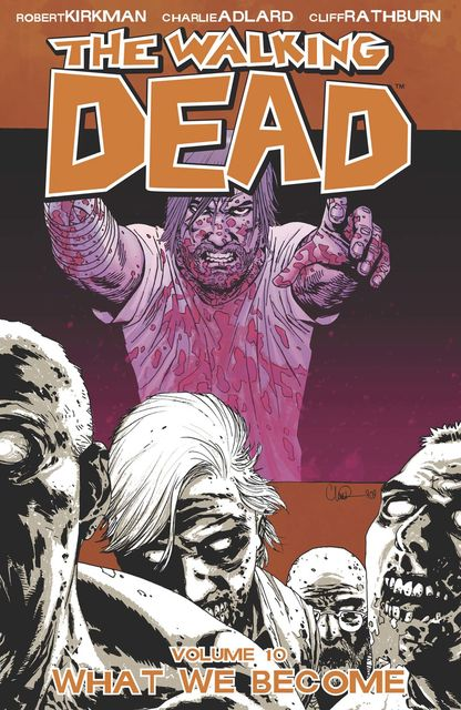 The Walking Dead, Vol. 10, Robert Kirkman