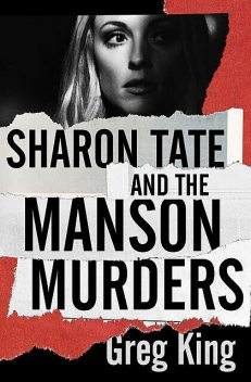 Sharon Tate and the Manson Murders, Greg King