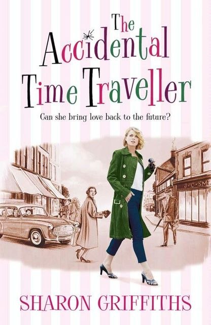 The Accidental Time Traveller, Sharon Griffiths