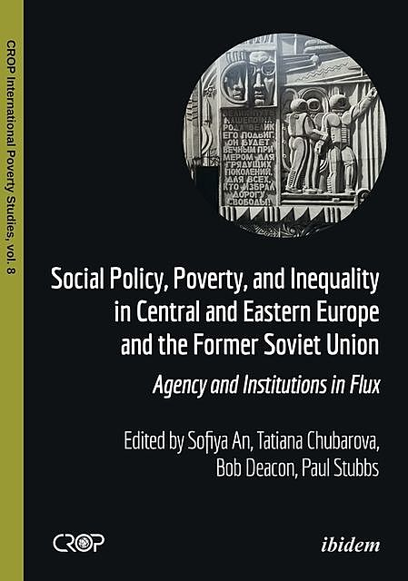 Social Policy, Poverty, and Inequality in Central and Eastern Europe and the Former Soviet Union, Paul Stubbs