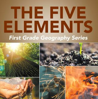 The Five Elements First Grade Geography Series, Baby Professor