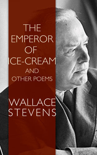The Emperor of Ice-Cream and Other Poems, Wallace Stevens