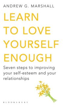 Learn to Love Yourself Enough, Andrew G Marshall