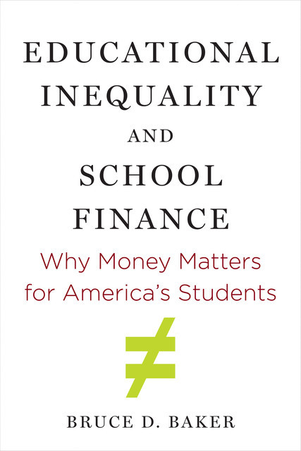 Educational Inequality and School Finance, Bruce D. Baker