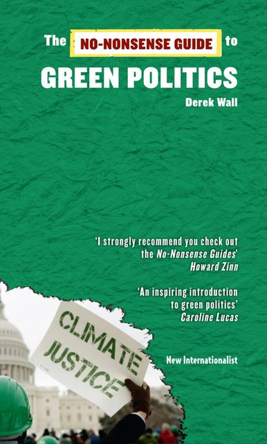 The No-Nonsense Guide to Green Politics, Derek Wall