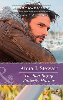 The Bad Boy Of Butterfly Harbor, Anna J. Stewart
