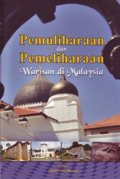 Heritage Conservation and Preservation in Malaysia, Abdul Aziz Hussin