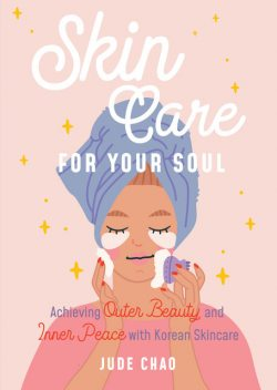 Skincare for Your Soul, Jude Chao