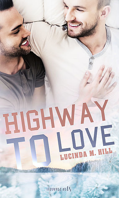Highway to Love, Lucinda M. Hill