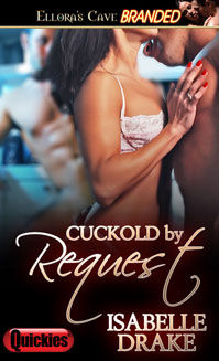 Cuckold by Request, Isabelle Drake