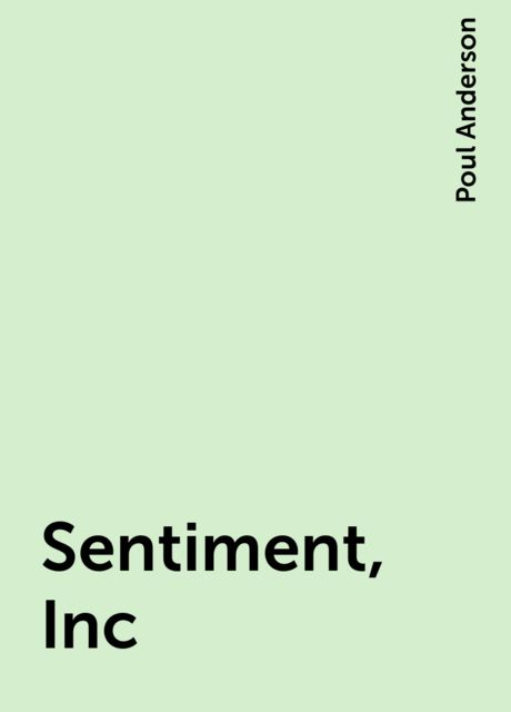 Sentiment, Inc, Poul Anderson