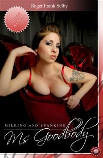 Milking and Spanking Ms Goodbody, Roger Frank Selby