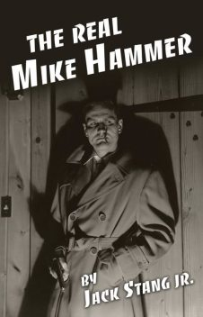 The Real Mike Hammer, Jack Stang Jr.
