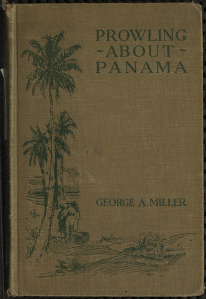 Prowling about Panama, George Miller