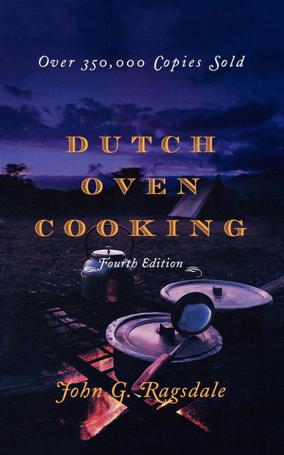 Dutch Oven Cooking, John G. Ragsdale