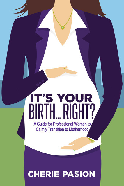 It's Your Birth … Right, Cherie Pasion