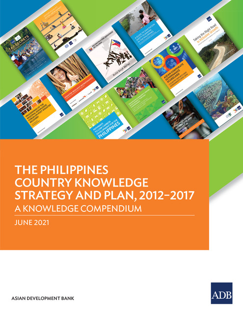 The Philippines Country Knowledge Strategy and Plan, 2012–2017, Carsten Gerner-Beuerle, Tom Kirchmaier