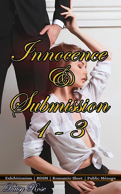 Innocence & Submission 1 – 3, Daisy Rose