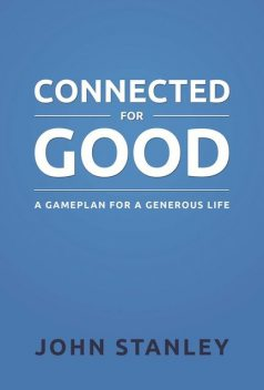 Connected for Good, John Stanley