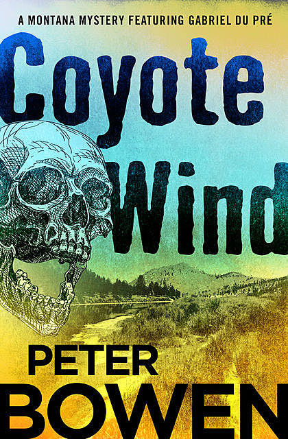 Coyote Wind, Peter Bowen