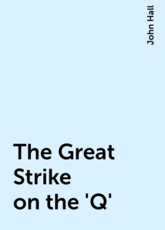 The Great Strike on the 'Q', John Hall