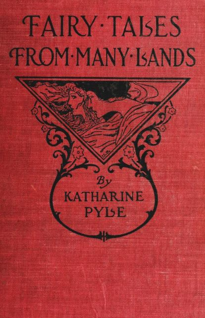 Fairy Tales from Many Lands, Katherine Pyle