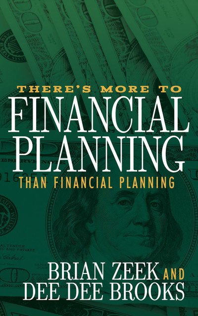 There's More to Financial Planning Than Financial Planning, Brian Zeek, Dee Dee Brooks