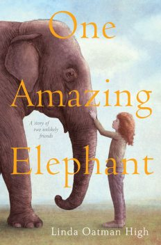 One Amazing Elephant, Linda Oatman High