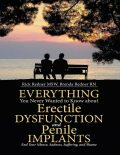 Everything You Never Wanted to Know About Erectile Dysfunction and Penile Implants: End Your Silence, Sadness, Suffering, and Shame, MSW, RN, Brenda Redner, Rick Redner