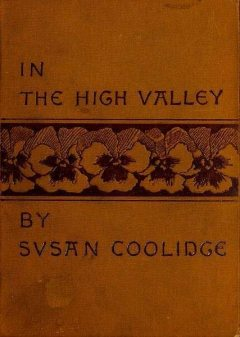 In the High Valley / Being the fifth and last volume of the Katy Did series, Susan Coolidge