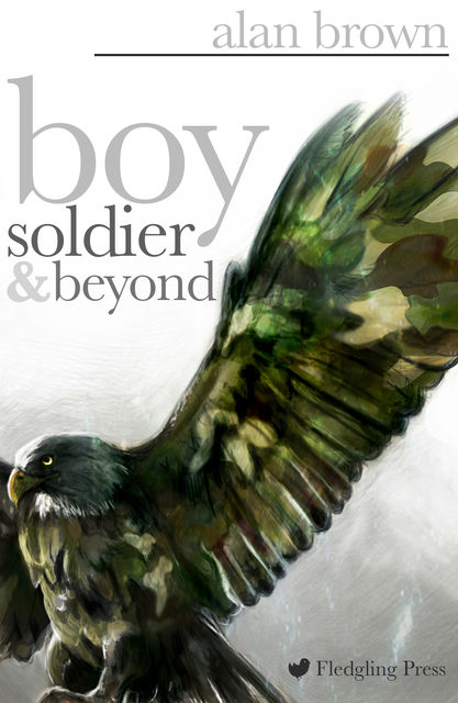 Boy Soldier and Beyond, Alan Brown