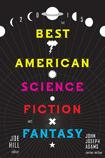 The Best American Science Fiction and Fantasy 2015 (The Best American Science Fiction and Fantasy), Joe Hill