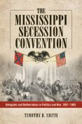 The Mississippi Secession Convention, Smith Timothy