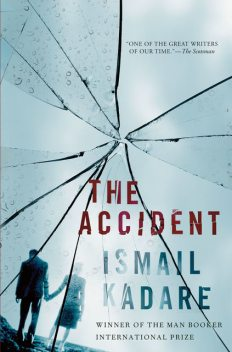 The Accident, Ismail Kadare