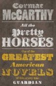 All The Pretty Horses, Cormac McCarthy