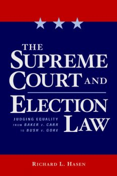 The Supreme Court and Election Law, Richard Hasen