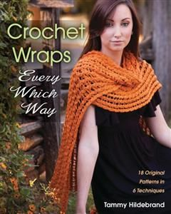 Crochet Wraps Every Which Way, Tammy Hildebrand