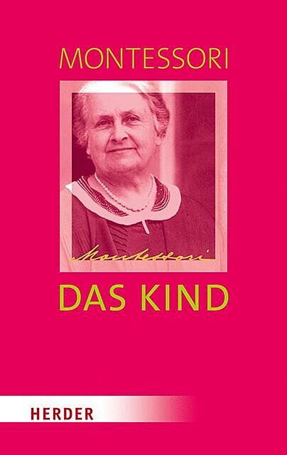 Das Kind, Maria Montessori