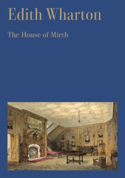 The House of Mirth, Edith Wharton