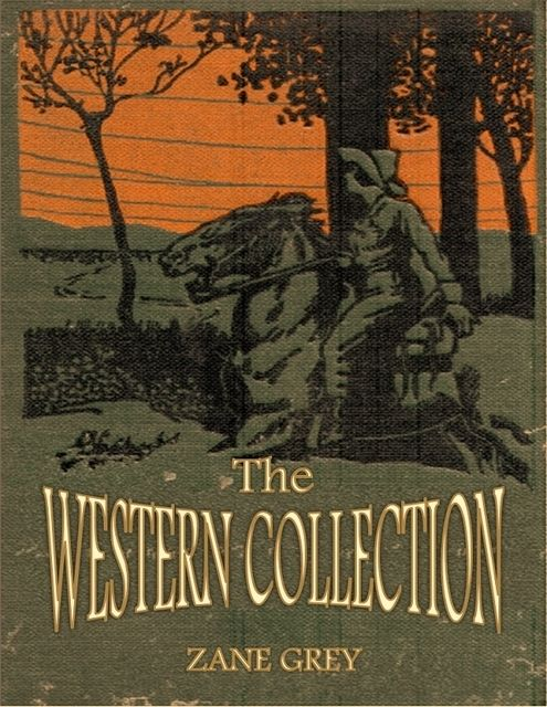 The Western Collection, Zane Grey