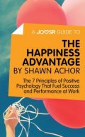 A Joosr Guide to… The Happiness Advantage by Shawn Achor, Joosr
