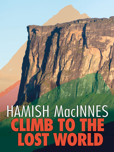 Climb to the Lost World, Hamish MacInnes