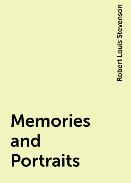 Memories and Portraits, Robert Louis Stevenson